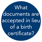 what is accepted in lieu of a birth certificate