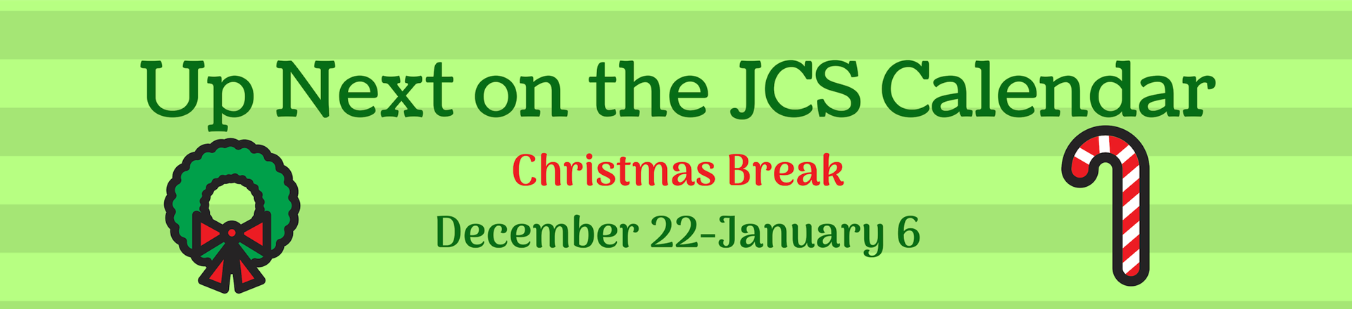 Christmas break Dec 22-Jan 6